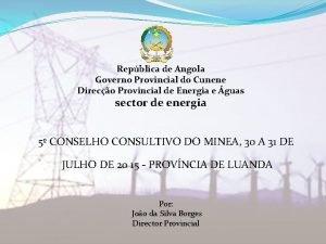 Repblica de Angola Governo Provincial do Cunene Direco
