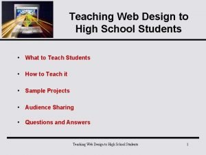 Teaching Web Design to High School Students What