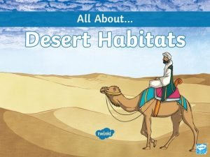 What Is a Desert A desert is any