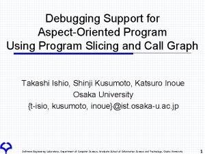 Debugging Support for AspectOriented Program Using Program Slicing