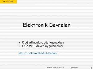 Elektronik Devreler Dorultucular g kaynaklar OPAMPl devre uygulamalar