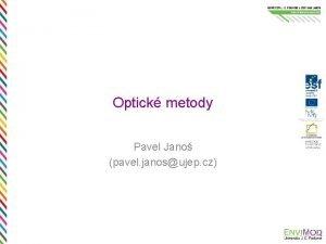 Optick metody Pavel Jano pavel janosujep cz 1