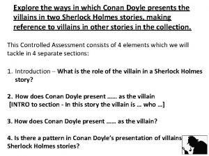 Explore the ways in which Conan Doyle presents