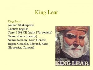 King Lear Author Shakespeare Culture English Time 1608