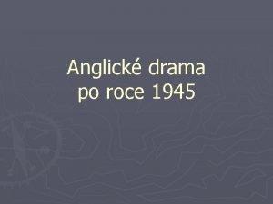Anglick drama po roce 1945 Mezivlen anglick drama