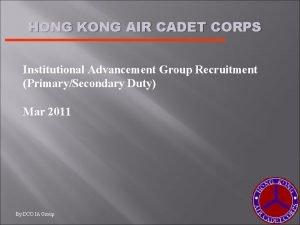 HONG KONG AIR CADET CORPS Institutional Advancement Group