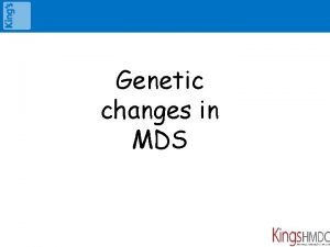 Genetic changes in MDS Spectrum of MDS Asymptomatic