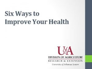 Six Ways to Improve Your Health Health is