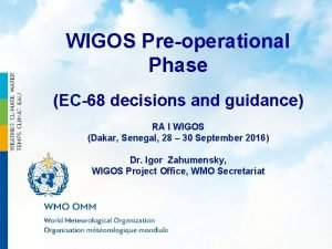 WIGOS Preoperational Phase EC68 decisions and guidance RA