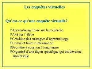 Les enqutes virtuelles Questce quune enqute virtuelle virtuelle