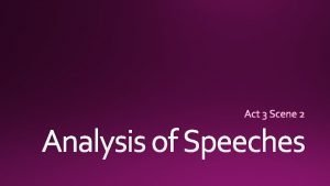 Analysis of Speeches Argument 1 Argument 2 Argument