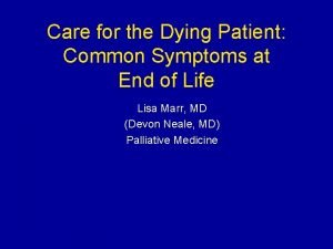 Care for the Dying Patient Common Symptoms at