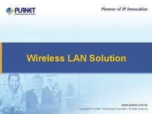 Wireless LAN Solution 1 Wireless LAN Application Outdoor