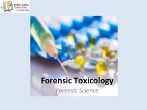 Forensic Toxicology Forensic Science Copyright and Terms of