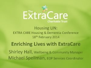 Housing LIN EXTRA CARE Housing Dementia Conference 18