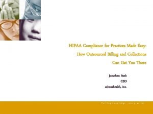 HIPAA Compliance for Practices Made Easy How Outsourced