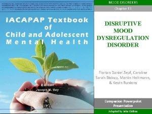 MOOD DISORDERS Chapter E 3 DISRUPTIVE MOOD DYSREGULATION