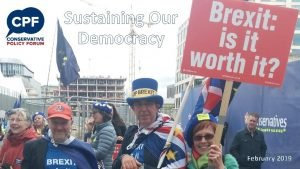 Sustaining Our Democracy February 2019 Sustaining Our Democracy