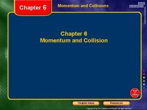 Chapter 6 Momentum and Collisions Chapter 6 Momentum
