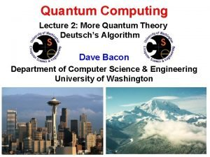 Quantum Computing Lecture 2 More Quantum Theory Deutschs
