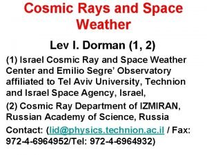 Cosmic Rays and Space Weather Lev I Dorman