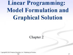 Linear Programming Model Formulation and Graphical Solution Chapter