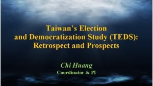 Taiwans Election and Democratization Study TEDS Retrospect and