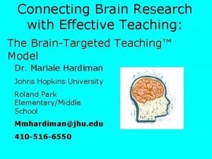 Connecting Brain Research with Effective Teaching The BrainTargeted