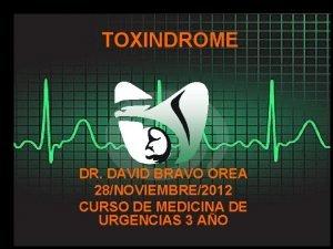PRINCIPIOS DE TOXINDROME TOXICOLOGIA CLINICA DR DAVID BRAVOAngulo
