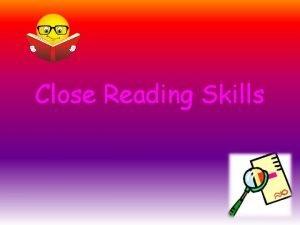 Close Reading Skills RUAE Skills The three areas