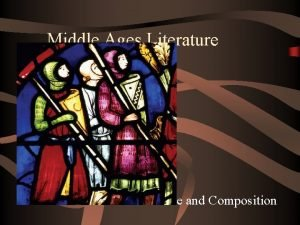 Middle Ages Literature and Composition The Middle Ages