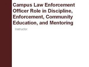 Campus Law Enforcement Officer Role in Discipline Enforcement