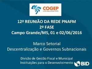 12 REUNIO DA REDE PNAFM 2 FASE Campo