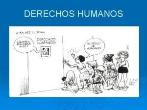 DERECHOS HUMANOS Diferentes denominaciones Derechos Naturales Derechos Humanos