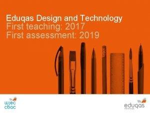 Eduqas Design and Technology First teaching 2017 First
