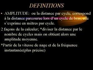 DEFINITIONS AMPLITUDE ou la distance par cycle correspond
