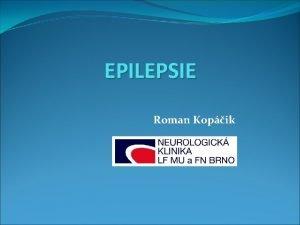 EPILEPSIE Roman Kopik EPILEPTICK ZCHVAT asov omezen vtinou