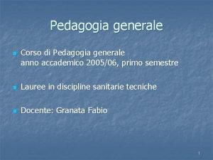 Pedagogia generale n Corso di Pedagogia generale anno