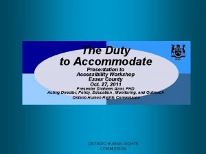 The Duty to Accommodate Presentation to Accessibility Workshop