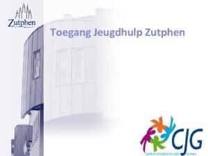 Toegang Jeugdhulp Zutphen 1 Toegang sociaal domein Plein