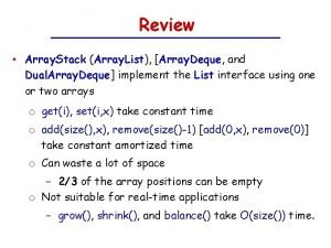 Review Array Stack Array List Array Deque and