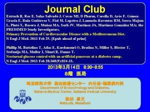 Journal Club Estruch R Ros E SalasSalvad J