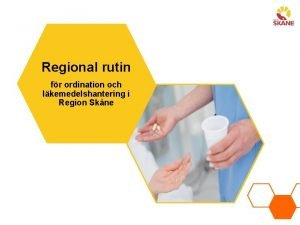 Regional rutin fr ordination och lkemedelshantering i Region