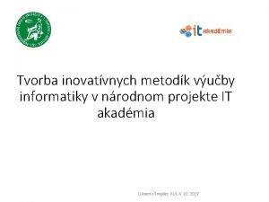 Tvorba inovatvnych metodk vuby informatiky v nrodnom projekte