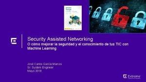 Security Assisted Networking O cmo mejorar la seguridad