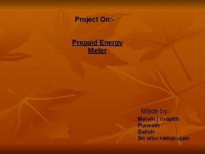 Project On Prepaid Energy Meter Made by Melvin