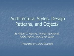 Architectural Styles Design Patterns and Objects By Robert