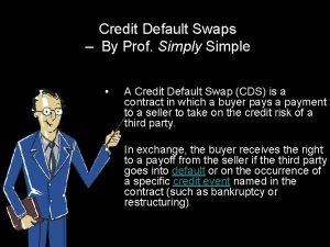 Credit Default Swaps By Prof Simply Simple A