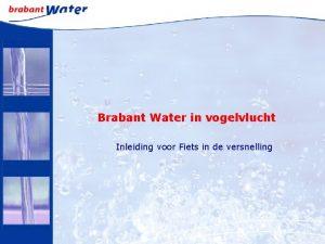 Brabant Water in vogelvlucht Inleiding voor Fiets in