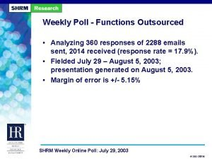 Weekly Poll Functions Outsourced Analyzing 360 responses of